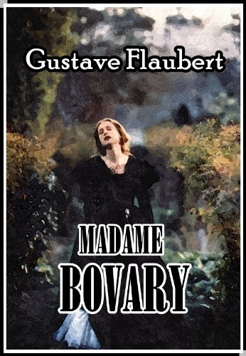 Flaubert, Gustave - Madame Bovary (Illustrated) (English Edition)