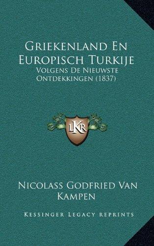 Griekenland En Europisch Turkije: Volgens de Nieuwste Ontdekkingen (1837)