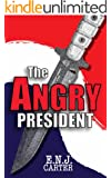 The Angry President (President Series Book 3)