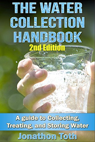 the-water-collection-handbook-a-guide-to-collecting-treating-and-storing-water-2nd-edition-water-tre