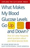 img - for What Makes My Blood Glucose Levels Go Up and Down?: And 101 Other Frequently Asked Questions about Your Blood Glucose Levels. Jennie Brand-Miller, Kay book / textbook / text book