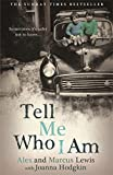img - for Tell Me Who I Am: Sometimes it's Safer Not to Know book / textbook / text book