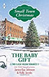 img - for The Baby Gift: The Baby Agenda\Unexpected Gifts (Harlequin Small Town Christmas Collectio) book / textbook / text book