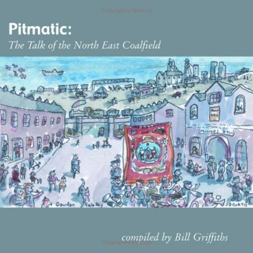 Pitmatic: Talk of the North East Coal Field (Wor Language) PDF