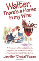 Waiter, There`s a Horse in My Wine ebook download