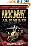 Sergeant Major, U.S. Marines: The Bio...