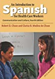 Product 0300180594 - Product title An Introduction to Spanish for Health Care Workers: Communication and Culture, Fourth Edition (English and Spanish Edition)