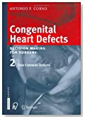 Congenital Heart Defects. Decision Making for Cardiac Surgery: Volume 2: Less Common Defects
