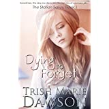 Dying To Forget: The Station Series 1 ~ Trish Marie Dawson