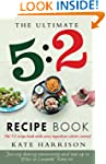 The Ultimate 5:2 Diet Recipe Book: Ea...