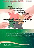 img - for Logos Universalitate Mentalitate Educatie Noutate: Sectiunea Stiinte Politice si Studii Europene (Lumen International Conference) (Volume 5) (Romanian Edition) book / textbook / text book