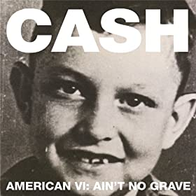 American VI: Ain't No Grave