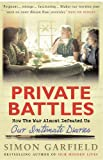 img - for Private Battles: Our Intimate Diaries: How The War Almost Defeated Us book / textbook / text book