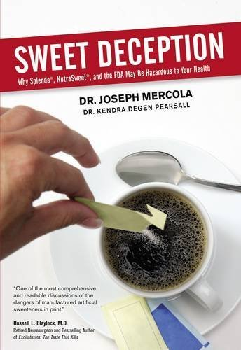 sweet-deception-why-splenda-nutrasweet-and-the-fda-may-be-hazardous-to-your-health-by-dr-joseph-merc