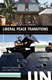 img - for Liberal Peace Transitions: Between Statebuilding and Peacebuilding book / textbook / text book