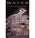 img - for By Alice Outwater Water: A Natural History book / textbook / text book