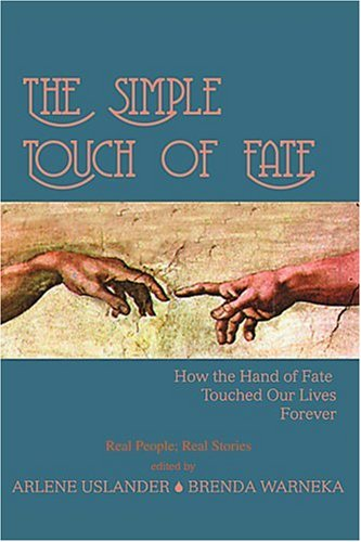 Simple Touch of Fate : How the Hand of Fate Touched Our Lives Forever, ARLENE USLANDER, BRENDA WARNEKA