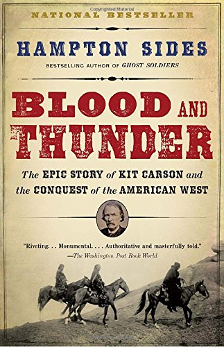 blood-and-thunder-the-epic-story-of-kit-carson-and-the-conquest-of-the-american-west