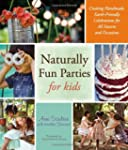 Naturally Fun Parties for Kids: Creat...