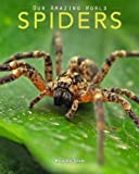 img - for Spiders: Amazing Pictures & Fun Facts on Animals in Nature (Our Amazing World Series) book / textbook / text book