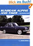 Sunbeam Alpine and Tiger: The Complet...