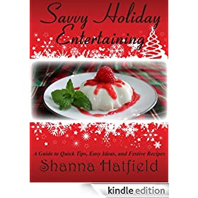 Savvy Holiday Entertaining (Savvy Entertaining Book 1)