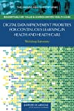 img - for Digital Data Improvement Priorities for Continuous Learning in Health and Health Care: Workshop Summary (Learning Health System) book / textbook / text book