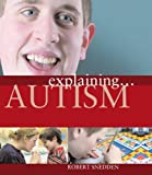 Robert Snedden Explaining: Autism