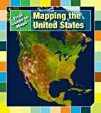 img - for Mapping the United States (First Guides to Maps) book / textbook / text book
