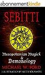 Sebitti: Mesopotamian Magick & Demono...
