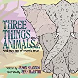 Three Things About Animals... And only one of them's true!