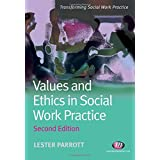Values and Ethics in Social Work Practice (Transforming Social Work Practice Series)by Lester Parrott