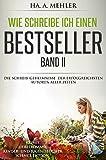Wie schreibe ich einen Bestseller Band II