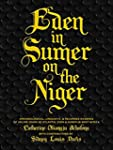 Eden in Sumer on the Niger: Archaeolo...