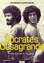 Sócrates & Casagrande - Uma História De Amor (portuguese Edition)