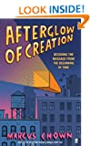 Afterglow of Creation: Decoding the message from the beginning of time