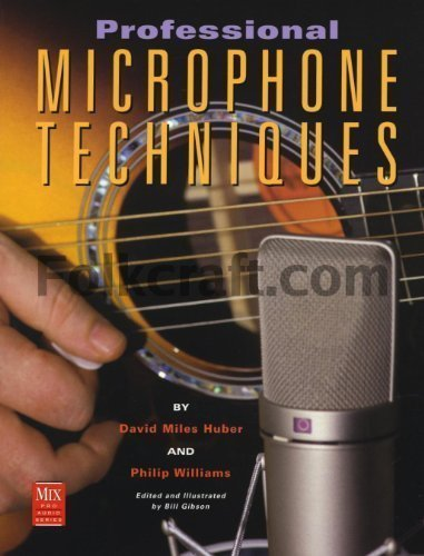 Professional Microphone Techniques (Mix Pro Audio Series) 1St (First) Edition By David Miles-Huber, Philip Williams Published By Mixbooks (1999)