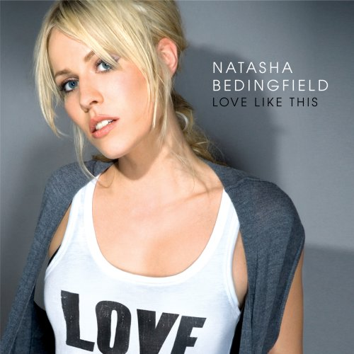 Natasha Bedingfield - Love Like This - Zortam Music