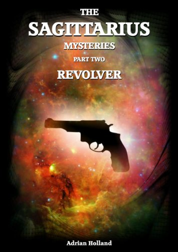 E-book - The Sagittarius Mysteries - Part 2 Revolver by Adrian Holland