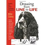 Drawing from Line to Lifeby Mike Sibley