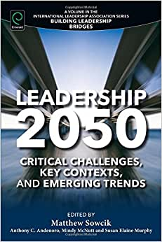 Leadership 2050: Critical Challenges, Key Contexts And Emerging Trends (Building Leadership Bridges)