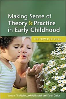 Making Sense Of Theory Amp Practice In Early Childhood The border=