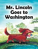 img - for Mr. Lincoln Goes to Washington book / textbook / text book