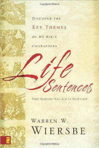 Life Sentences: Discover The Key Themes 63 of Bible Characters