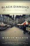 Black Diamond: A Mystery of the French Countryside (Vintage) (0307744639) by Walker, Martin
