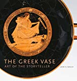img - for The Greek Vase: Art of the Storyteller book / textbook / text book