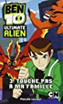 3. Ben 10 Ultimate Alien : Touche pas...