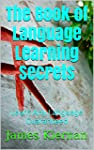 The Book of Language Learning Secrets...