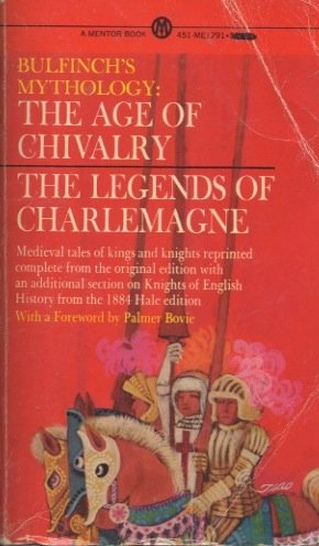 Bulfinch's Mythology: The Age of Chivalry and Legends of Charlemagne), Thomas Bulfinch
