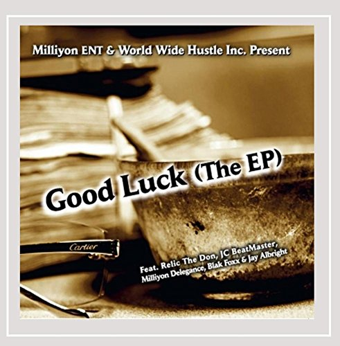 Relic the Don & JC Beatmaster - Good Luck (The Ep) [Explicit]